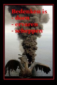 BEDENKEN IS -DOEN-ERVAREN-SCHEPPEN